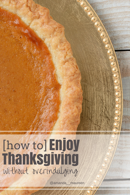 How to Enjoy Thanksgiving without Overindulging